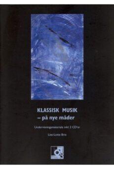 Klassisk musik på nye måder (inklusiv 2 CD'er)